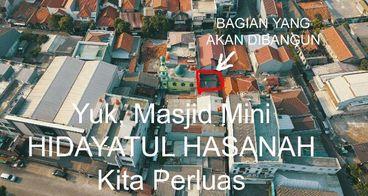 YUK, Masjid Mini HIDAYATUL HASANAH Kita Perluas