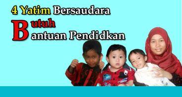 Empat Bersaudara YatimIni Butuh Bantuan Pendidikan