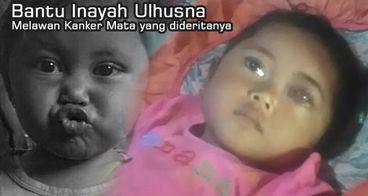 Bantu Inayah melawan kanker mata