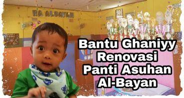 Bantu Al-Ghaniyy Renovasi Panti Asuhan Al-Bayan
