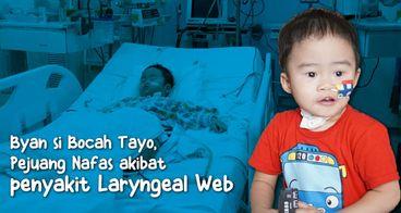 Bantu Byan Lawan Kelainan Langka Laryngeal Web