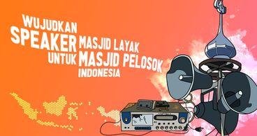 Sedekah Speaker Masjid di Pelosok Indonesia