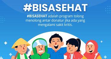 #BISASEHAT - Tolong Menolong Antar Donatur