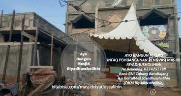 Ayo Bangun Masjid Riyadhusshalihin !