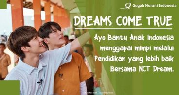 DREAMS COME TRUE: Bantu Pendidikan Indonesia