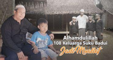 Alhamdulillah 108 Keluarga Suku Badui Jadi Muallaf