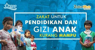 Zakat untuk Pendidikan dan Gizi Anak Kurang Mampu