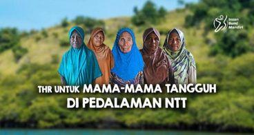THR UNTUK MAMA-MAMA TANGGUH DI PEDALAMAN NTT