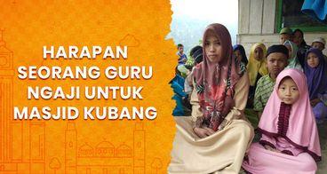 Cerita Anak Kubang : Masjidku tidak Layak Lagi