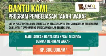 Pembebasan Tanah Wakaf Untuk Pesantren FQ Plus