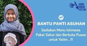 BANTU PANTI ASUHAN: SAHUR & BERBUKA UNTUK YATIM
