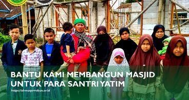 Bantu Membangun Masjid Pesantren Tahfidz Yatim