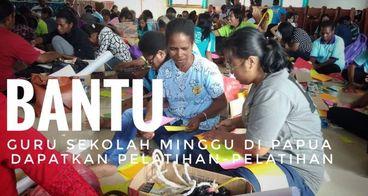 Pelatihan Guru Sekolah Minggu di Papua