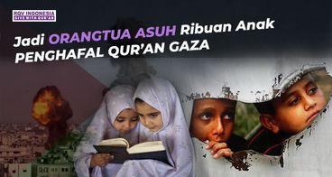 Bantu 10.000 Anak Angkat Penghafal Al-Quran Gaza