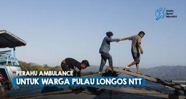 PERAHU AMBULANCE UNTUK WARGA PULAU LONGOS NTT
