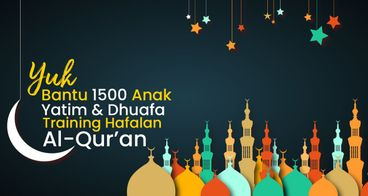 Bukber & Training Hafalan Qur'an 1500 Yatim Dhuafa
