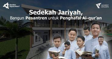 Bangun Pesantren untuk Penghafal Al-Qur'an