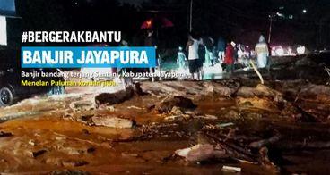 DARURAT! Bantu Korban Bencana Banjir Bandang Papua