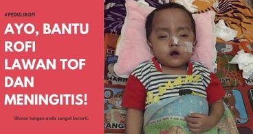 Bantu Rofi Melawan TOF dan Meningitis