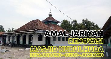 Renovasi Masjid Nurul Huda Desa Godong Jombang