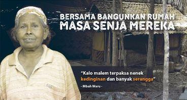 Bantu Puluhan Rumah Layak Huni bagi Lansia Dhuafa