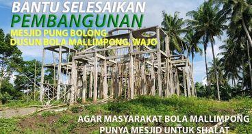 Bantu Pembangunan Masjid Pung Bolong di Kab WAJO