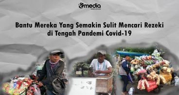 Bantu Mereka Kesulitan Bekerja di Tengah Covid-19