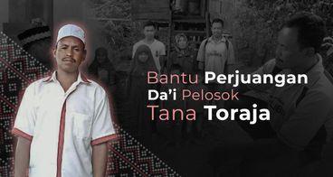 Peduli Da'i Pengabdi di Pelosok Toraja