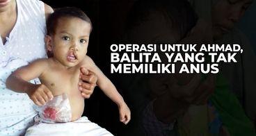 Operasi untuk Ahmad, Balita yang Tidak Miliki Anus