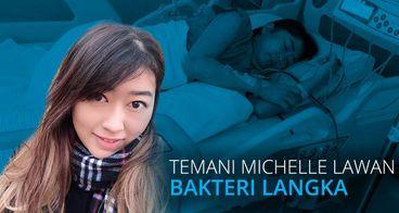 Bantu Michelle melawan penyakit Langka