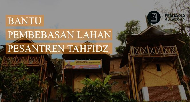 Pembebasan lahan Pesantren Penghafal Al Quran