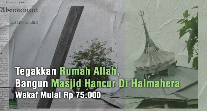 Amal Jariyah Bangun Masjid Hancur Di Halmahera