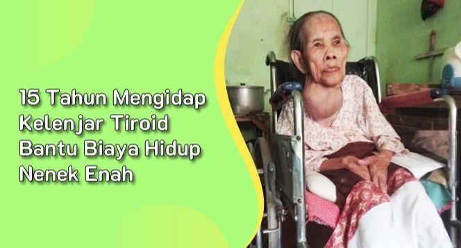 Bantu Biaya Hidup Untuk Nenek Enah