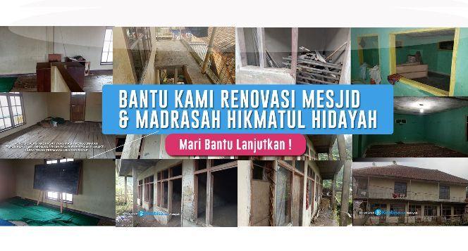 Renovasi Mesjid & Madrasah Hikmatul Hidayah Garut