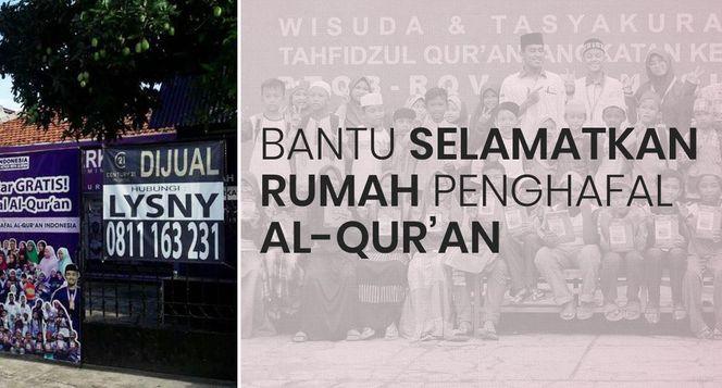DARURAT! Selamatkan Rumah Ratusan Penghafal Qur'an