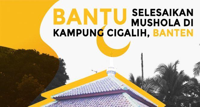 Selesaikan Musholla Kp. Cigalih Banten